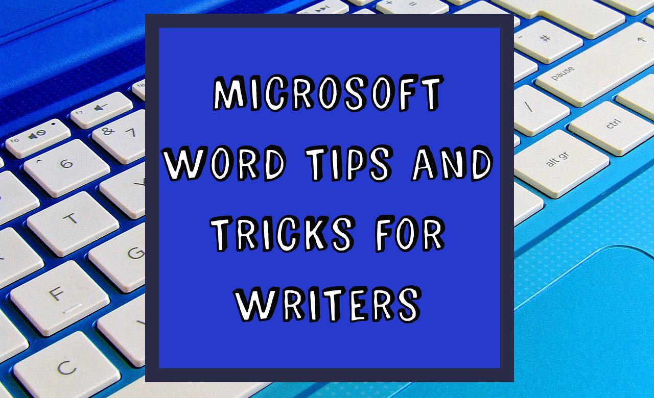 Microsoft Word Tricks and Hacks for All Writers – MG Mason Creative